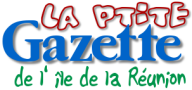 News from the island of Reunion with ptite Gazette